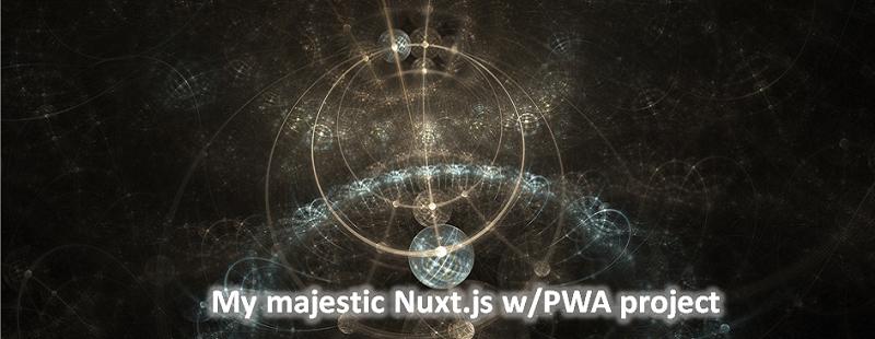 Nuxt js PWA のベースアプリを GitHub Pages へデプロイする